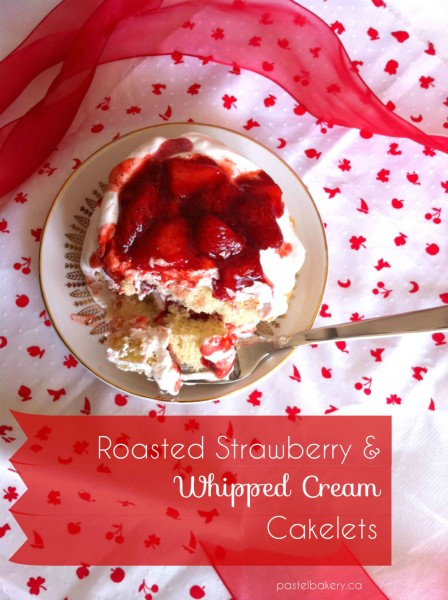 Gluten Free Roasted Strawberry and Whipped Cream Cakelets | pastelbakery.ca